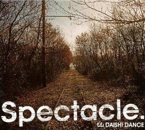 Spectacle.: DAISHI DANCE